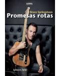 Bruce Springsteen.Promesas rotas