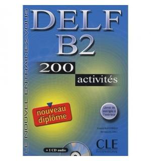 DELF B2 200 ACTIVITES +CD +CORRIGES
