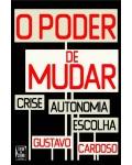 Poder de Mudar - Crise, Autonomia e Escolha (O)