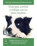 Guía para convivir y trabajar con un perro miedoso