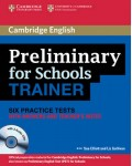 CAMBRIDGE ENGLISH PRELIMINARY FOR SCHOOLS TRAINER WITH ANSWERS AND TEACHER`S NOTES (+CDS)