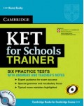 CAMBRIDGE KET FOR SCHOOLS TRAINER WITH ANSWERS AND TEACHER`S NOTES (+CDS)