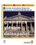 GRAMATICA Y LEXICO DEL ESPAÑOL NIVELES AVANZADO-SUPERIOR