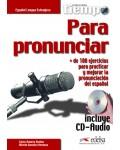 PARA PRONUNCIAR (+CD)