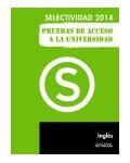 SELECTIVIDAD 2014. PRUEBAS DE ACCESO A LA UNIVERSIDAD INGLES