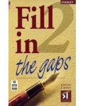 FILL IN THE GAPS 2