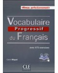 VOCABULAIRE PROGRESSIF DU FRANÇAIS NIVEAU PERFECTIONNEMENT (+CD)