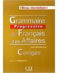 GRAMMAIRE PROGRESSIVE DU FRANÇAIS DES AFFAIRES NIVEAU INTERMEDIAIRE CORRIGES
