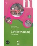 A PROPOS B1-B2 (+CD) NOUVELLE EDITION