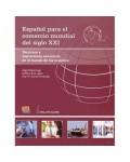 ESPAÑOL PARA EL COMERCIO MUNDIAL DEL SIGLO XXI