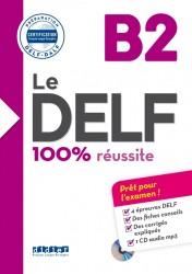 Le DELF 100% réussite B2 Livre + CD