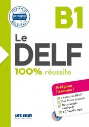 Le DELF 100% réussite B1 Livre + CD