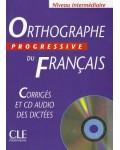 ORTHOGRAPHE PROGRESSIVE DU FRANCAIS NIVEAU INTERMEDIAIRE CORRIGES