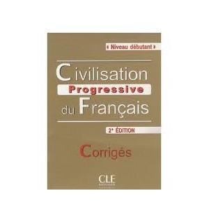 CIVILISATION PROGRESSIVE DU FRANÇAIS NIVEAU DEBUTANT SECOND EDITION CORRIGES