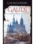 Gaudi. la última catedral de Europa