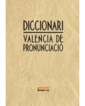 DICCIONARI VALENCIA DE PRONUNCIACIO