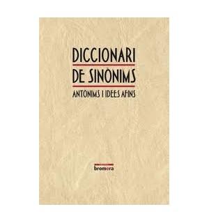DICCIONARI DE SINONIMS ANTONIMS I IDEES AFINS